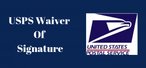 USPS Waiver Of Signature