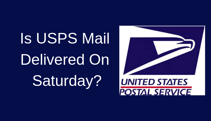 Is USPS Mail Delivered On Saturday?