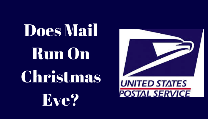 does mail run on christmas eve?