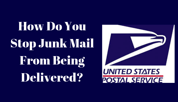 How Do You Stop Junk Mail From Being Delivered?