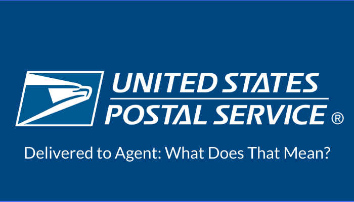 USPS Delivered to Agent_ What Does That Mean_