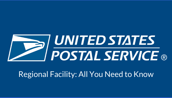 USPS Regional Facility_ All You Need to Know