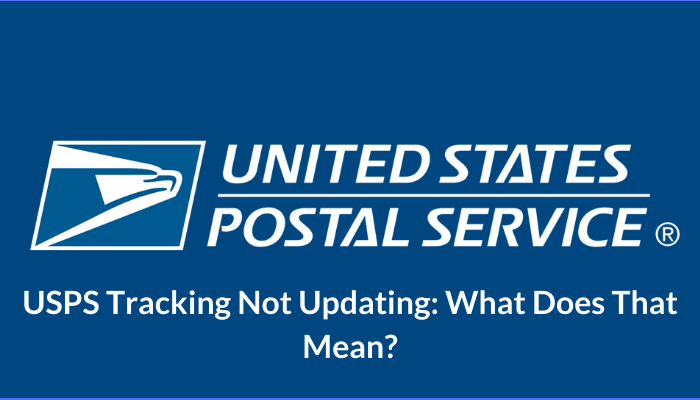 USPS Tracking Not Updating_ What Does That Mean_